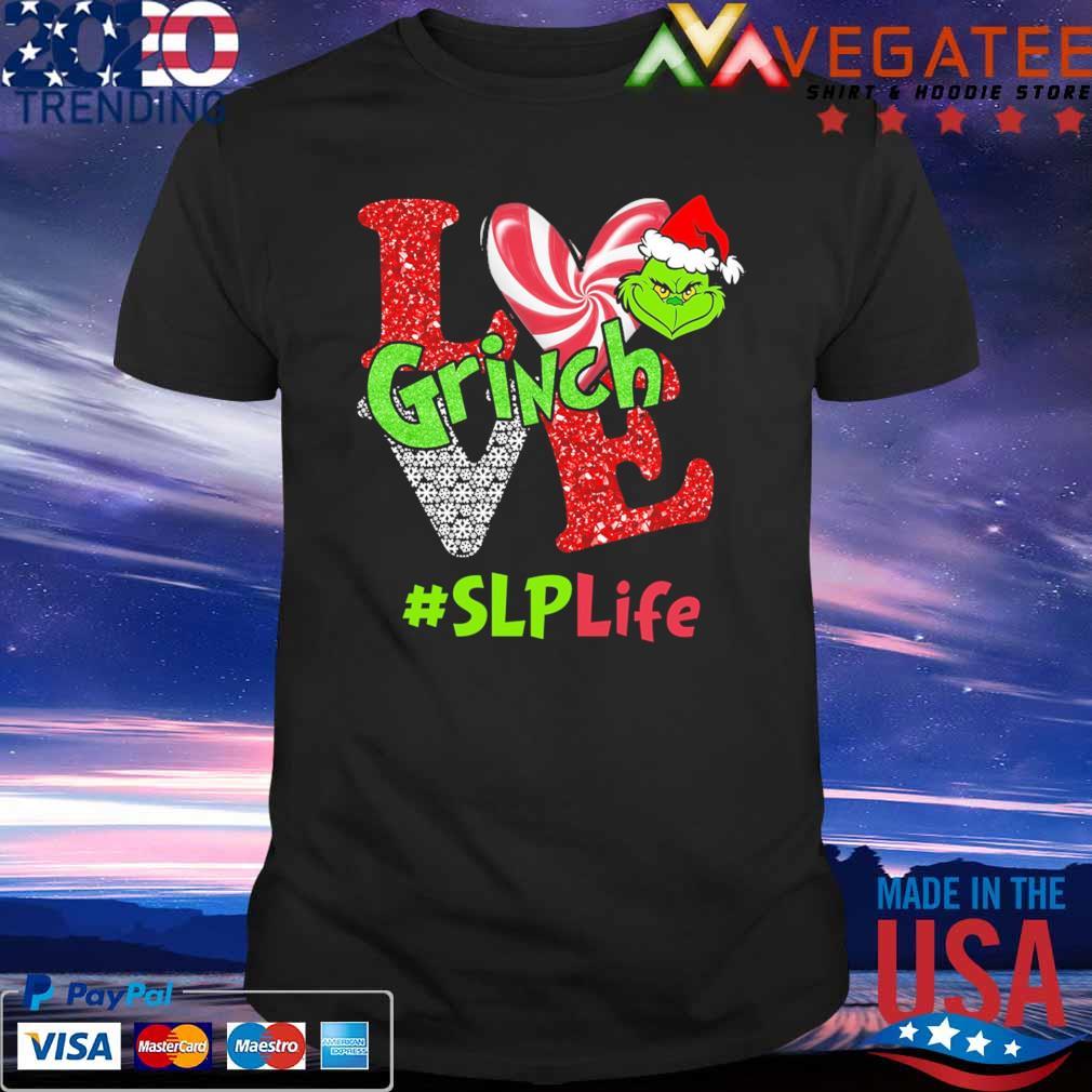 Love Grinch #SLP Life Christmas shirt