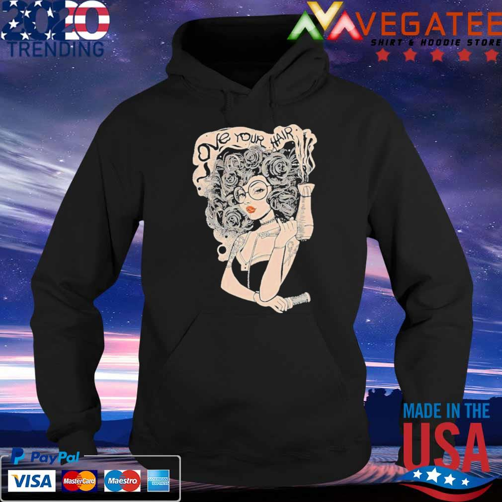 Official Love Your Hair Shirt Hoodie