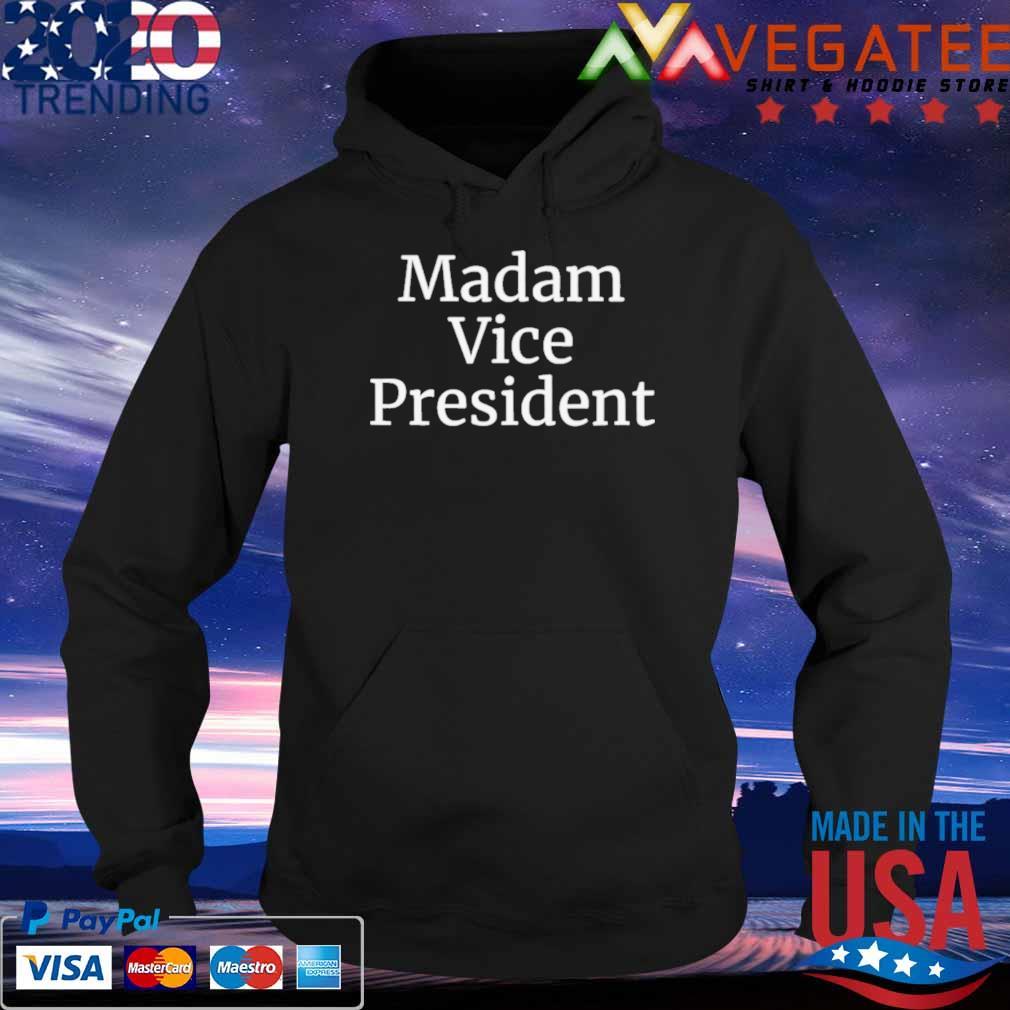 Official Madam Vice President 2020 Shirt Hoodie