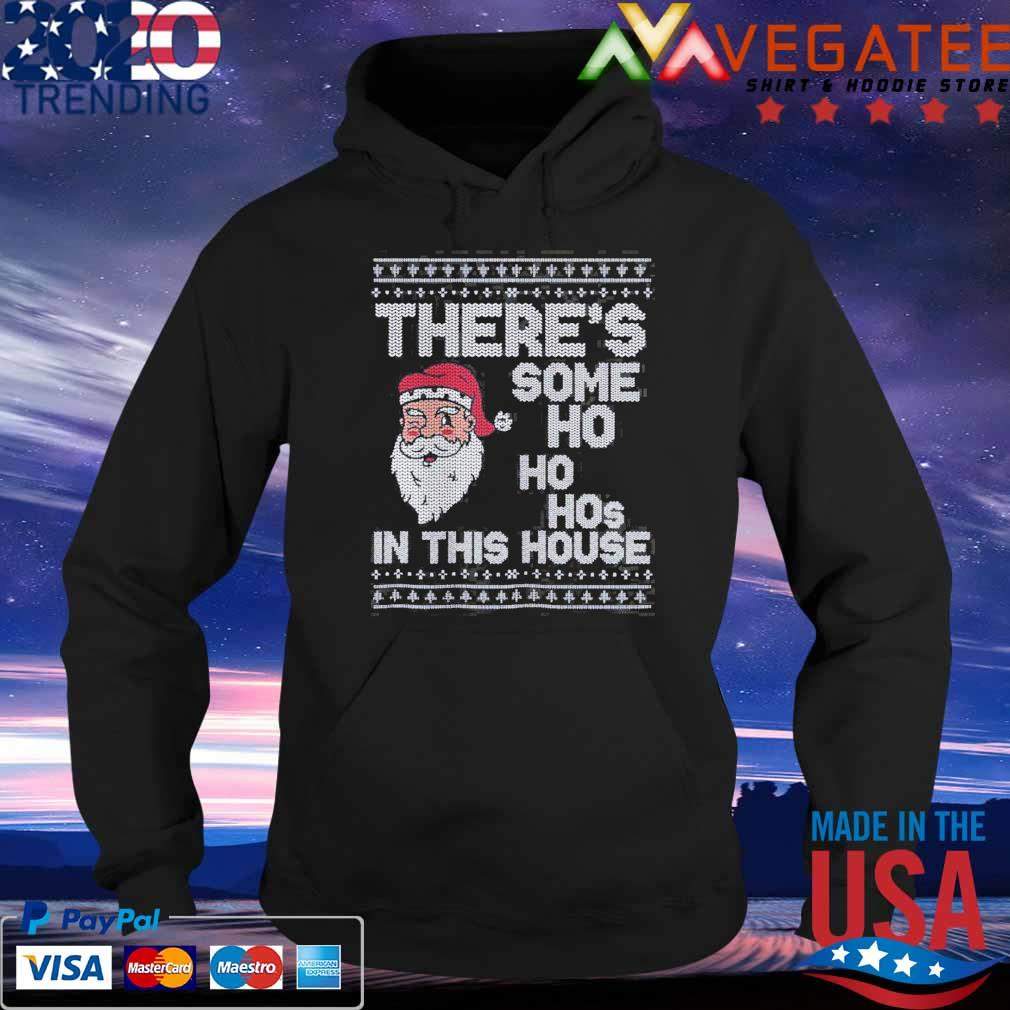 Ugly Christmas Sweater, Santa, There is some Ho Ho Hos in this house x Sweats Hoodie
