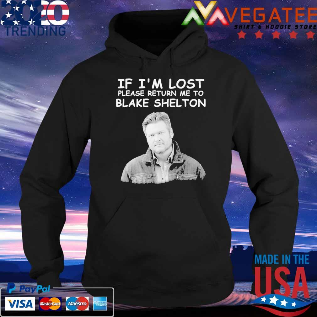 If I'm lost please return me to Blake Shelton s Hoodie