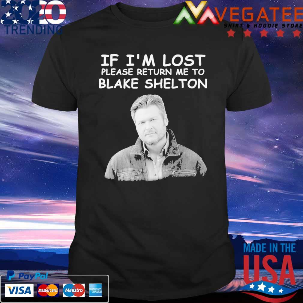 If I'm lost please return me to Blake Shelton shirt