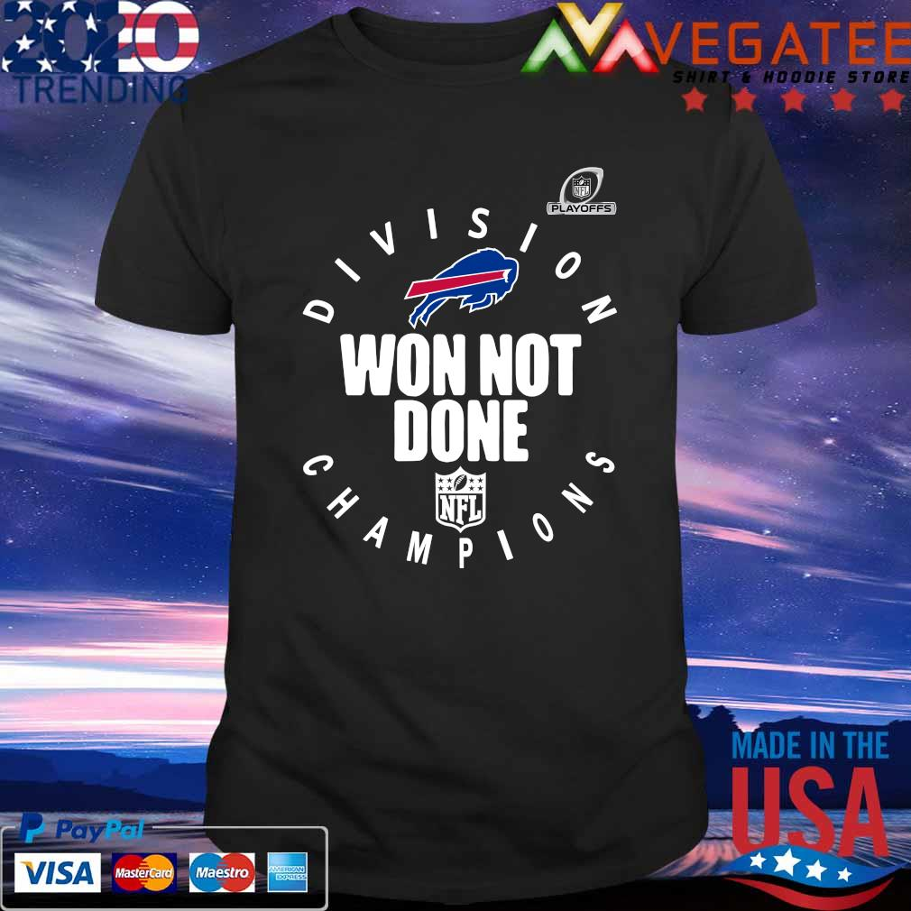 Official Buffalo Bills Afc East Champions 2021 Won Not Done Shirt Hoodie Sweater Long Sleeve And Tank Top