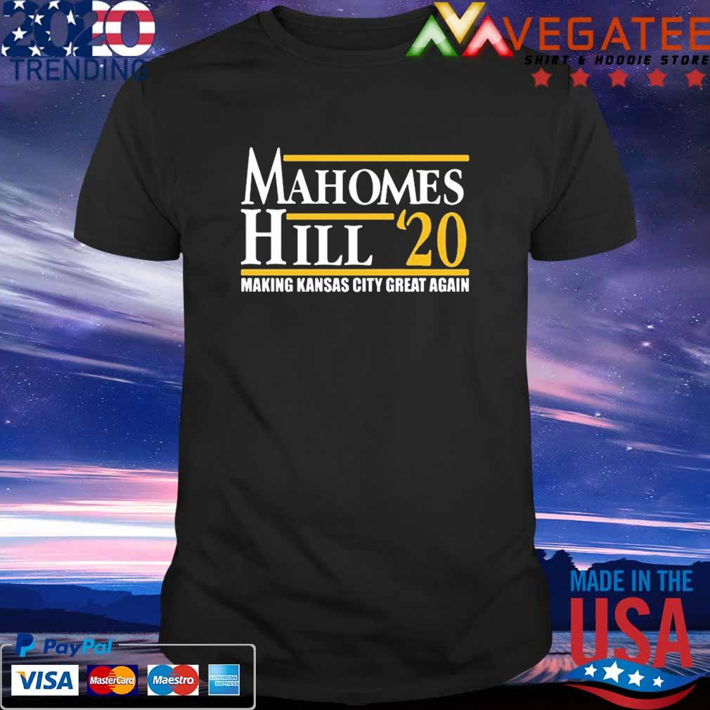 Official Mahomes Hill 2020 Make Kansas City Great Again T-Shirt