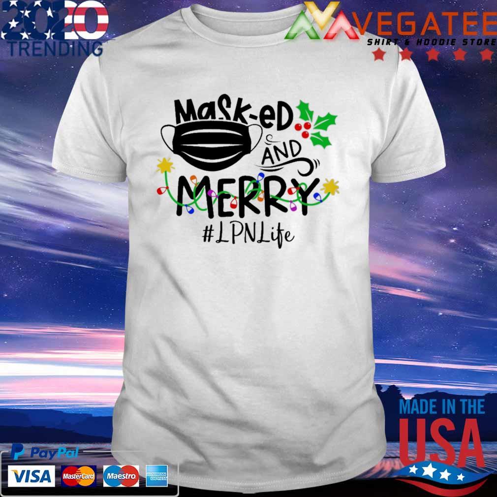 Official Mask ed and Merry Christmas #LPNlife shirt