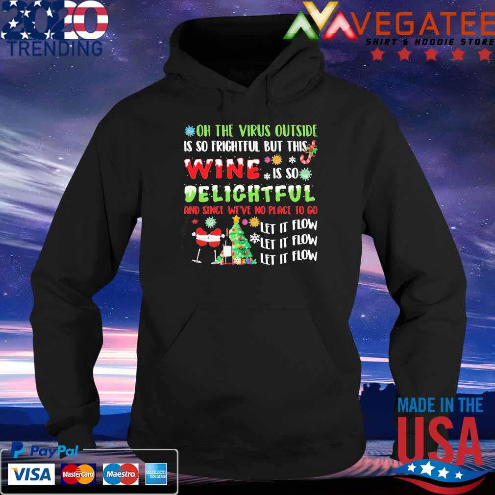 Official Oh The Virus Outside Is So Frightful But This Wine Is So Delightful Christmas Shirt Hoodie