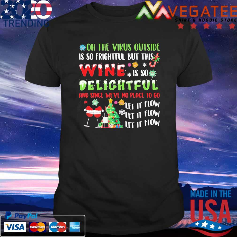 Official Oh The Virus Outside Is So Frightful But This Wine Is So Delightful Christmas Shirt