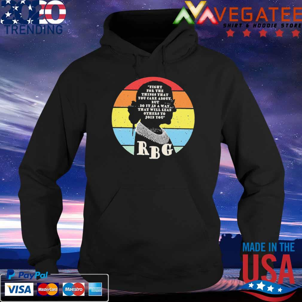 Official rbg ruth bader ginsburg fight for the thing that you care about but do it in a way vintage s Hoodie