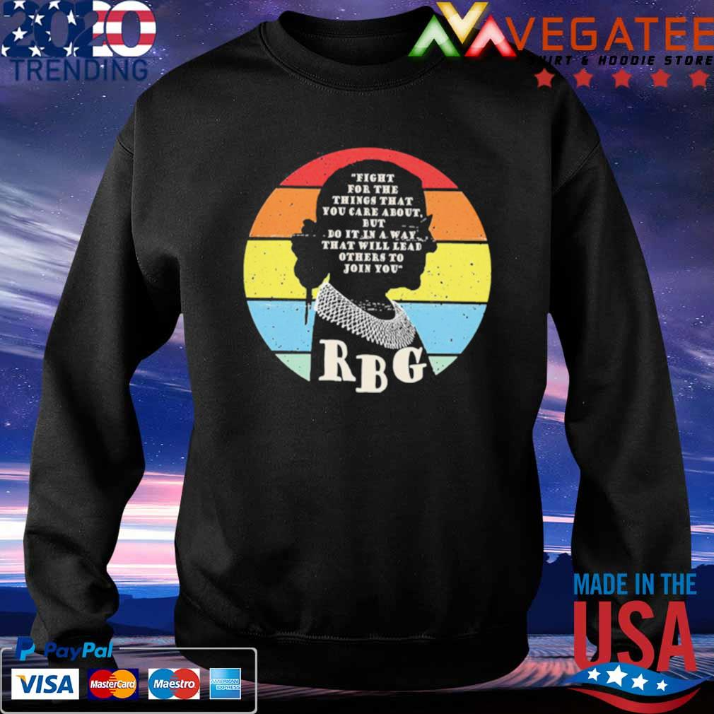 Official rbg ruth bader ginsburg fight for the thing that you care about but do it in a way vintage s Sweatshirt