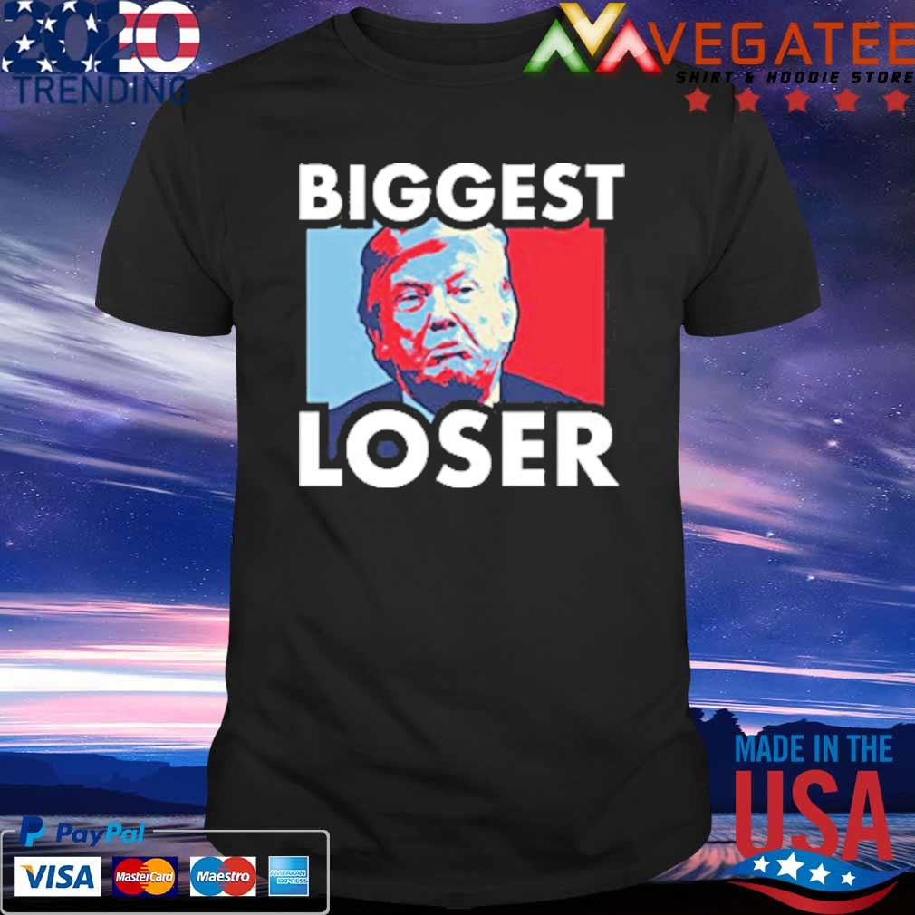 Biggest Loser Donald Trump shirt