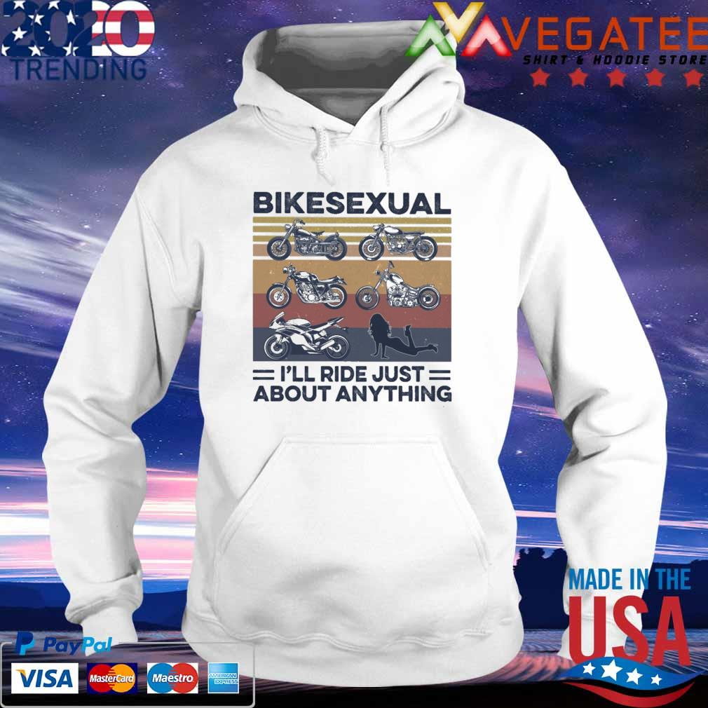 Biker Bikesexual I'll ride just about anything vintage s hoodie