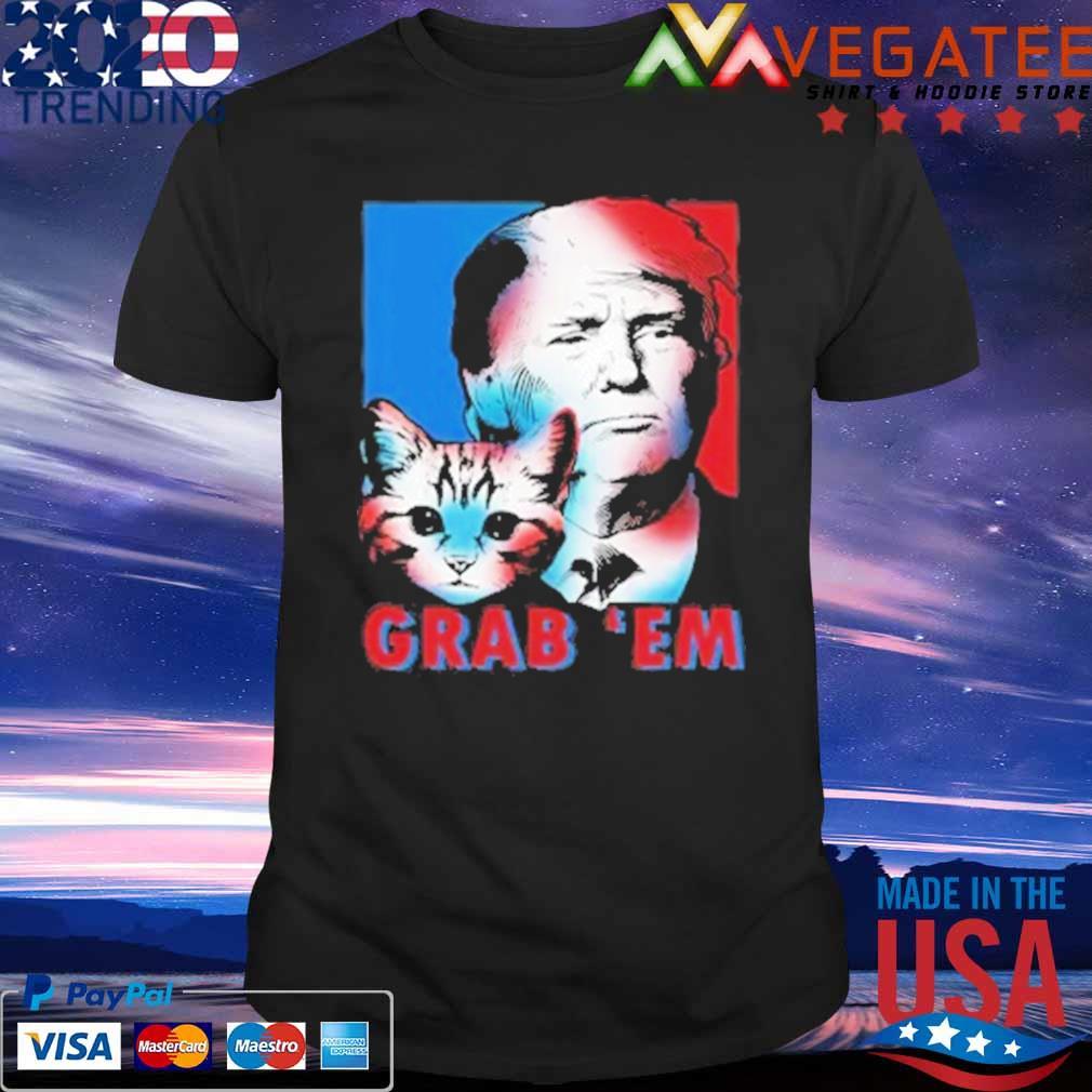 Grab 'Em Cat Donald Trump shirt