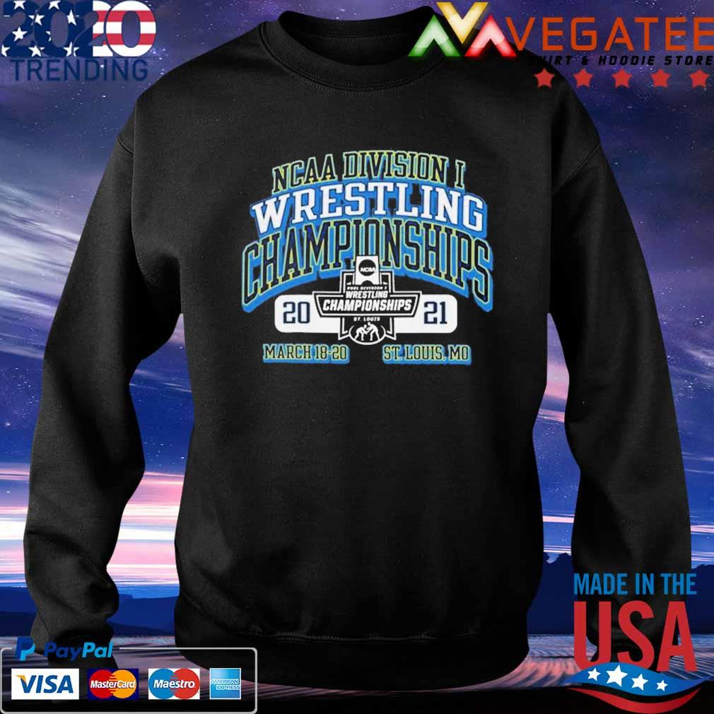 2021 NCAA Division wrestling Championships march 18 20 St louis Mo s Sweatshirt