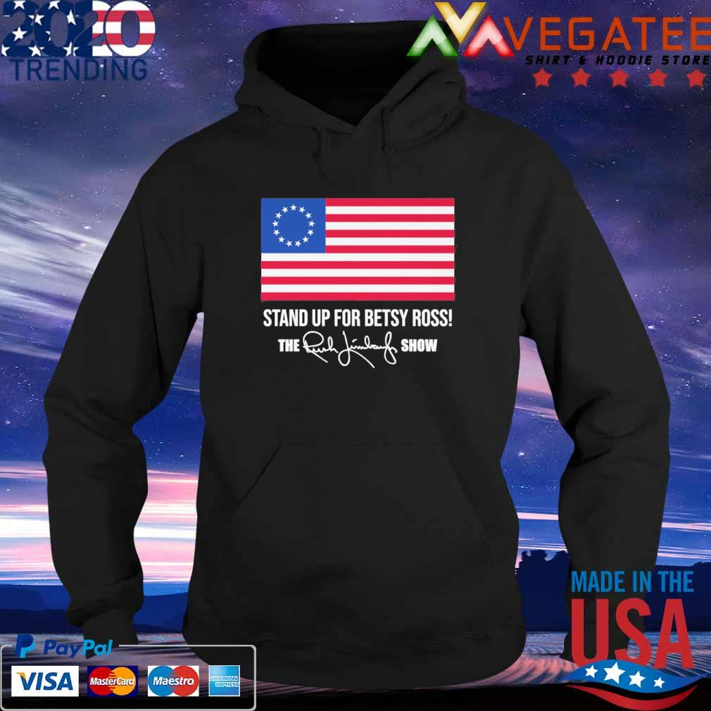 American flag Stand up for betsy ross the Rush Limbaugh show signature s Hoodie