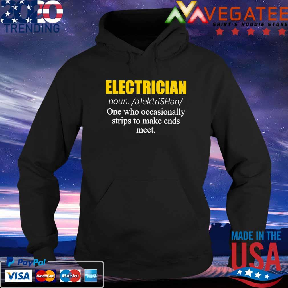 Electrician one who occasionally strips to make ends meet s Hoodie