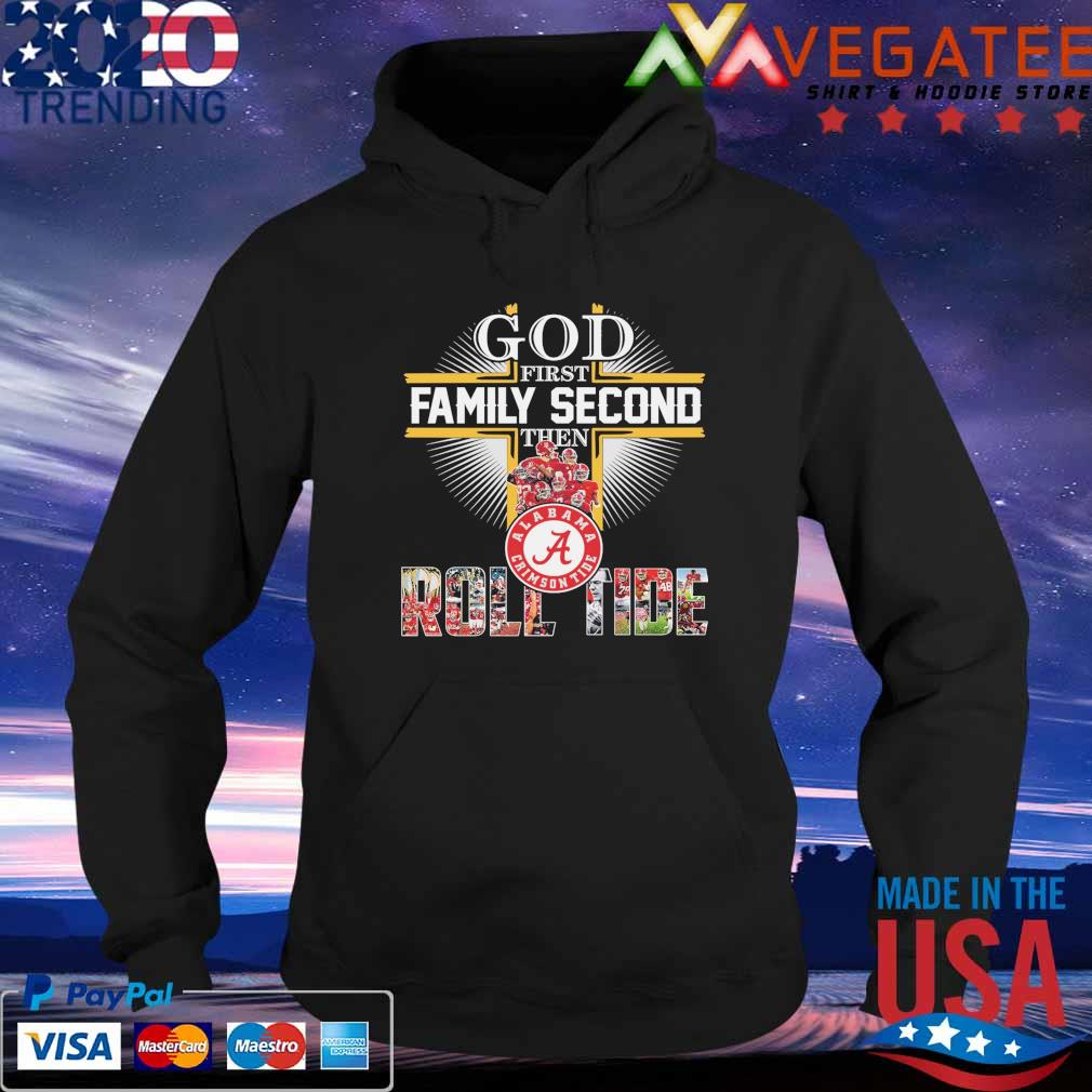 God first Family Second then Alabama Crimson Tide Roll Tide 2021 s Hoodie