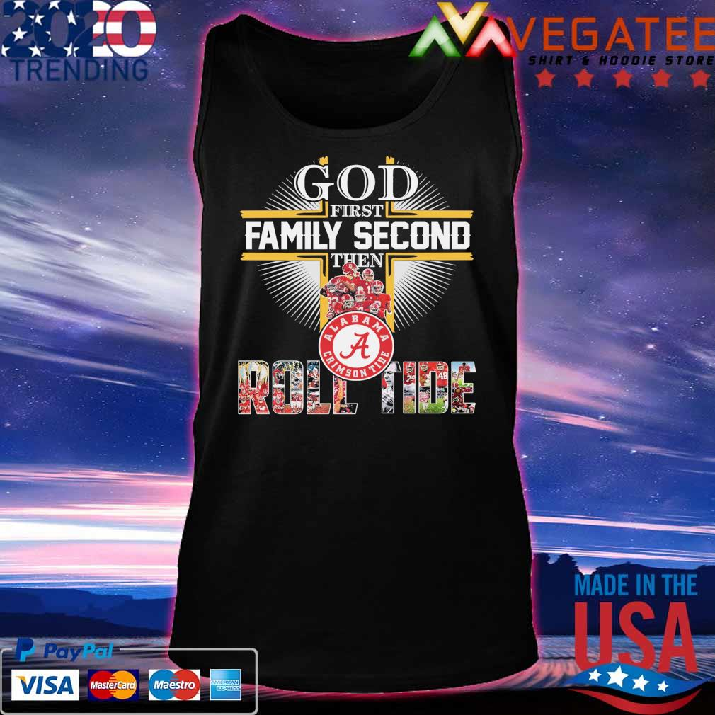 God first Family Second then Alabama Crimson Tide Roll Tide 2021 s Tanktop