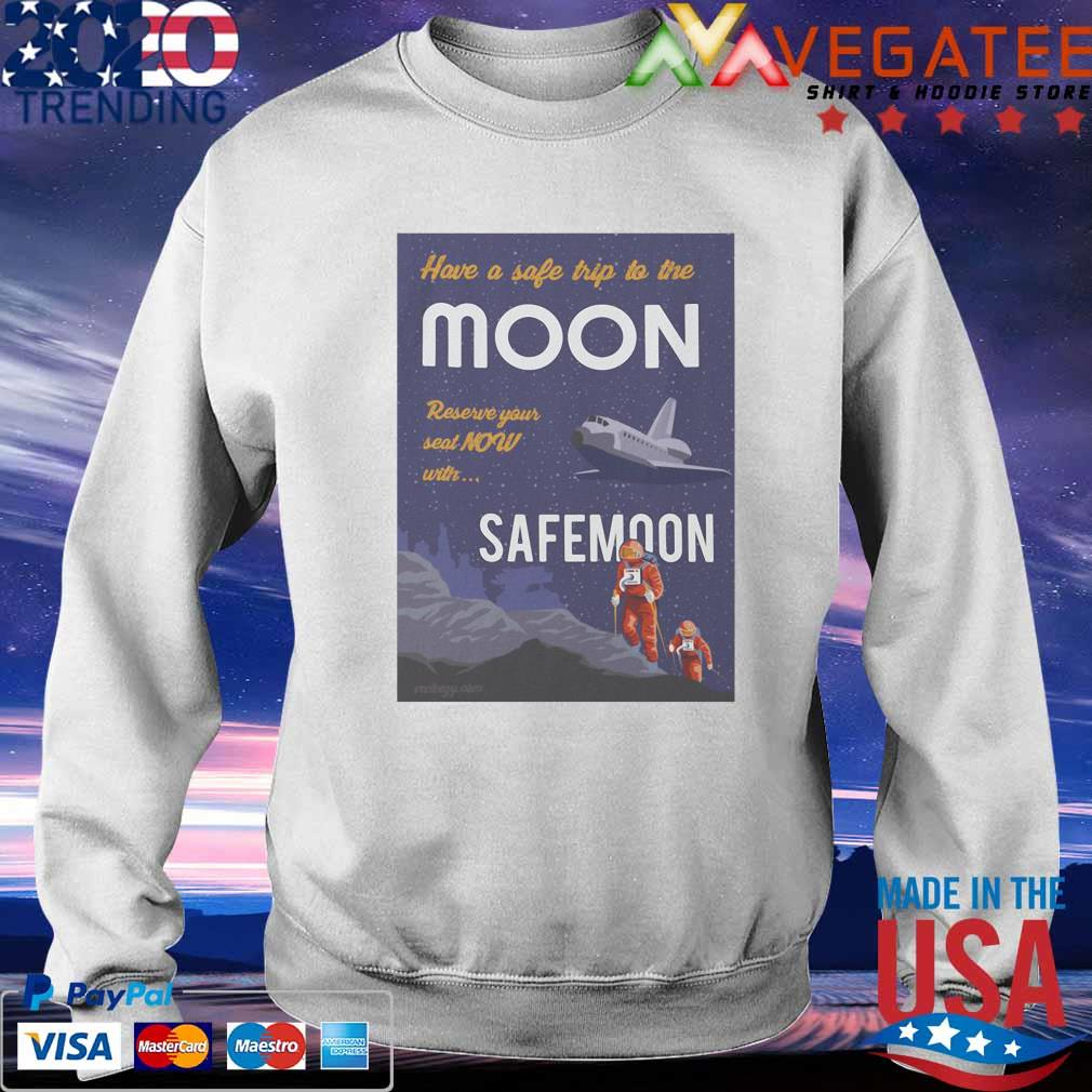 Official Have a safe trip to the Moon reserve your seat Now with SafeMoon t-s Sweatshirt
