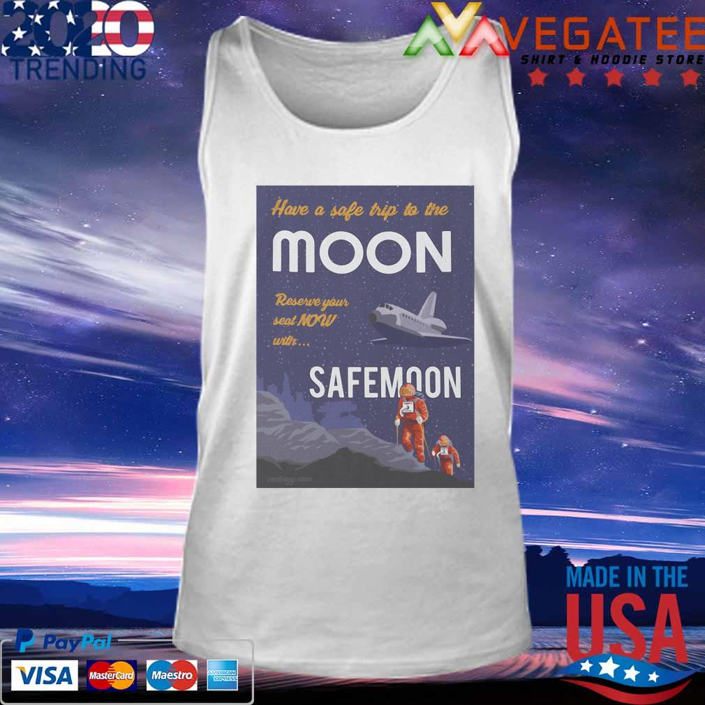 Official Have a safe trip to the Moon reserve your seat Now with SafeMoon t-s Tank top