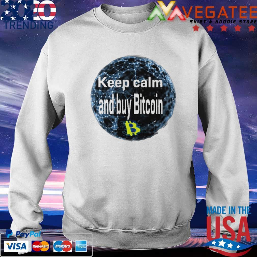 Safemoon Keep calm and buy Bitcoin s Sweatshirt