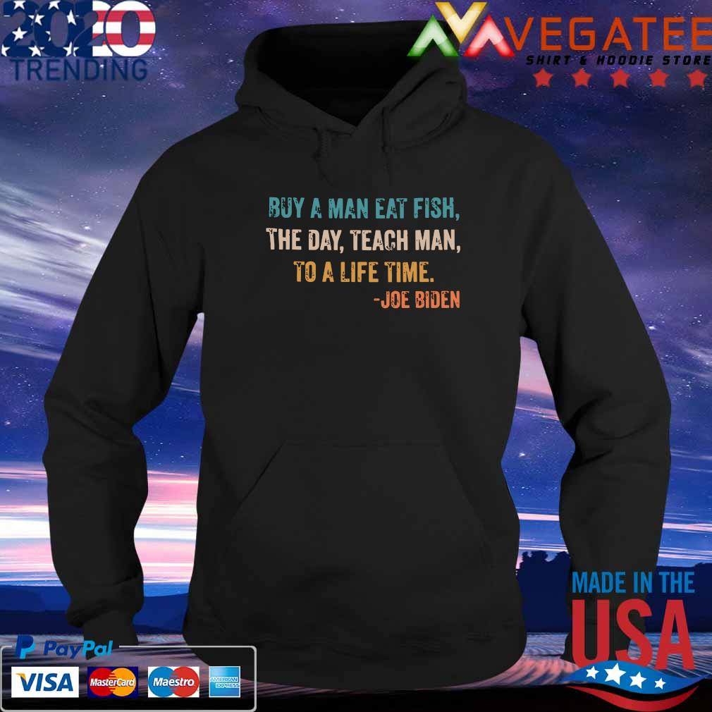 Buy A Man Eat Fish The Day Teach Man To A Life Time vintage T-Shirt Hoodie
