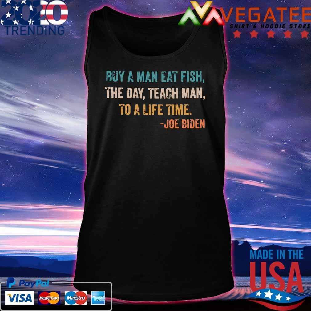 Buy A Man Eat Fish The Day Teach Man To A Life Time vintage T-Shirt Tanktop