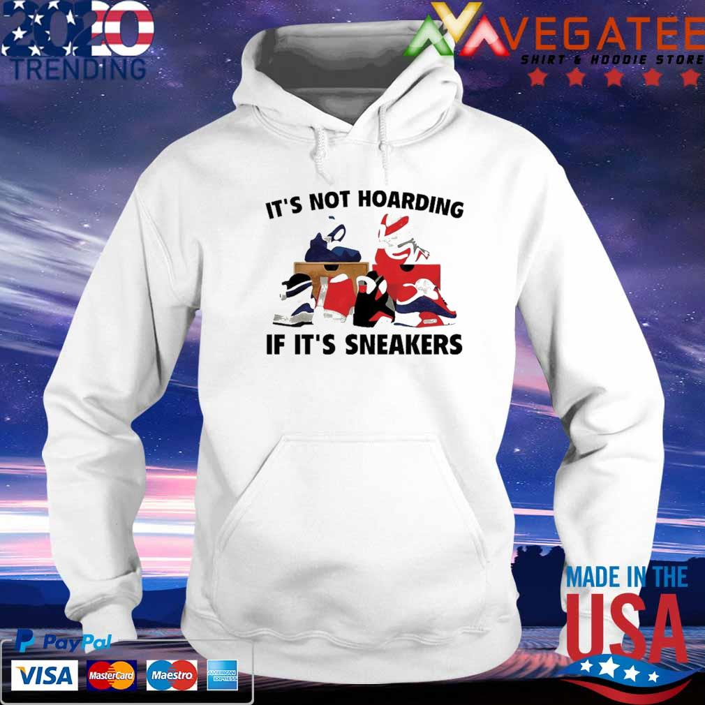 Funny It's not hoarding if it's Sneakers s hoodie
