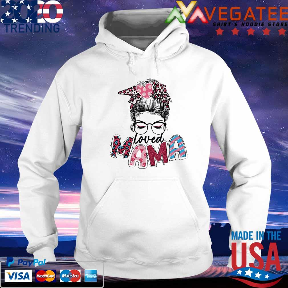 Loved Mama Messy Bun Leopard Women Glasses Mother's Day 2021 hoodie