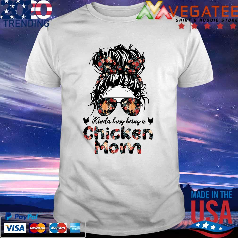 Messy Bun Kinda Busy being a Chicken Mom Mother's day 2021 shirt