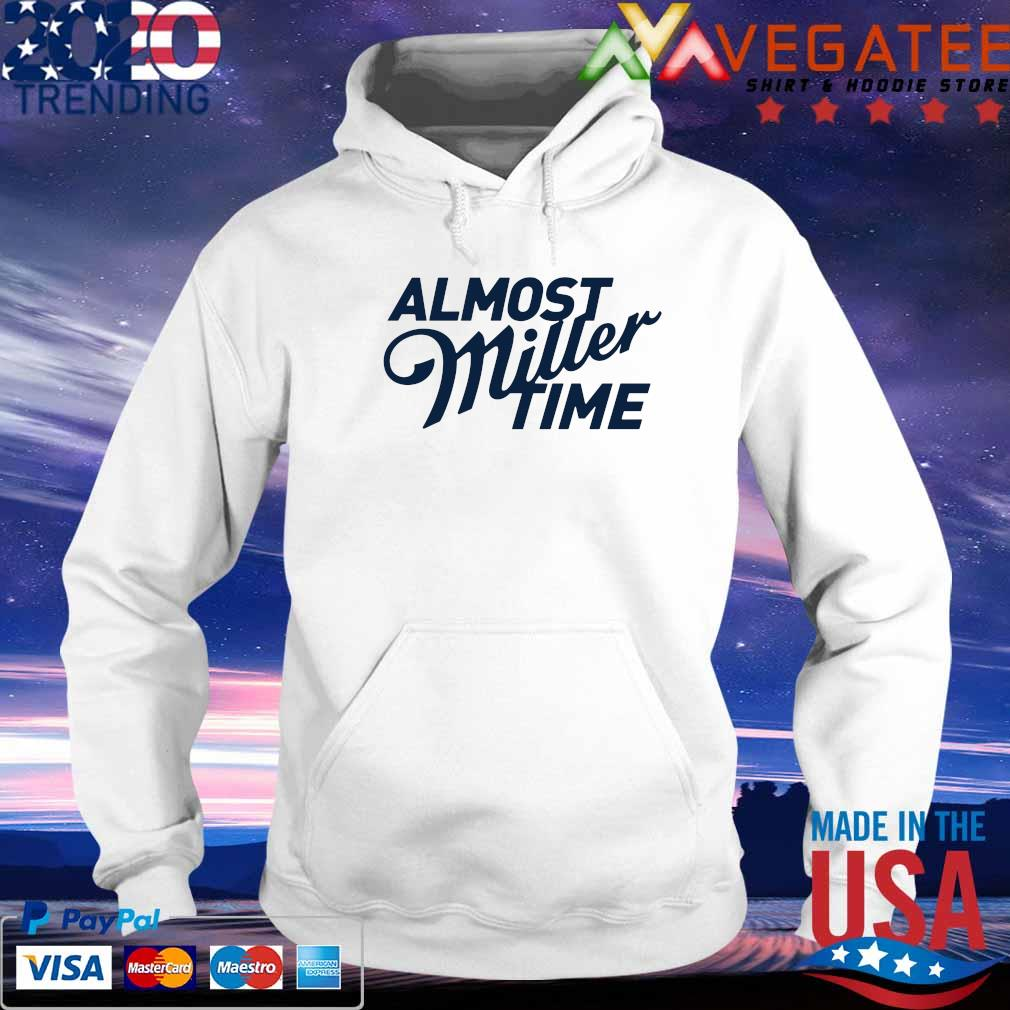 Almost Miller Time Vax Time s hoodie