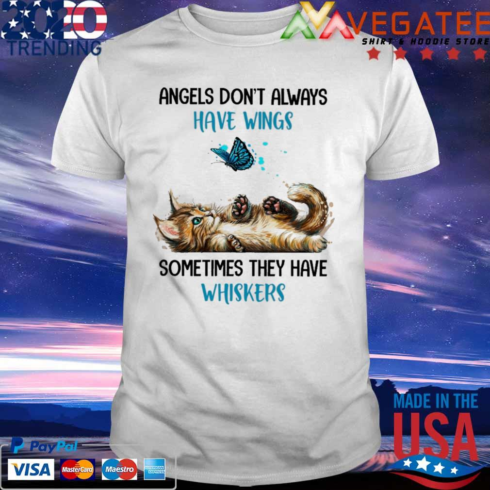 Cat and Butterfly angels don't always sometimes they have whiskers shirt