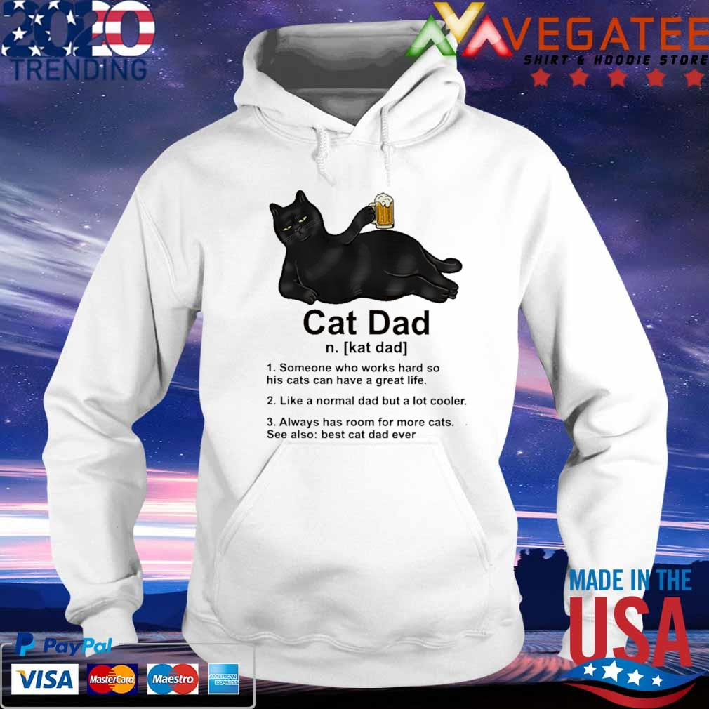 Cat Dad drink Beer someone who works hard so his cats can have a great life s hoodie