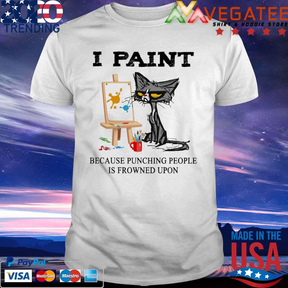 Grumpy Cat I paint because Punching People Is frowned Upon shirt