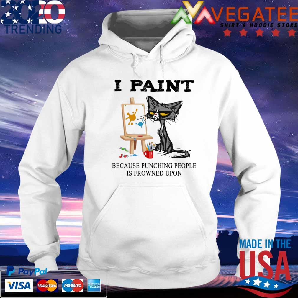 Grumpy Cat I paint because Punching People Is frowned Upon s hoodie