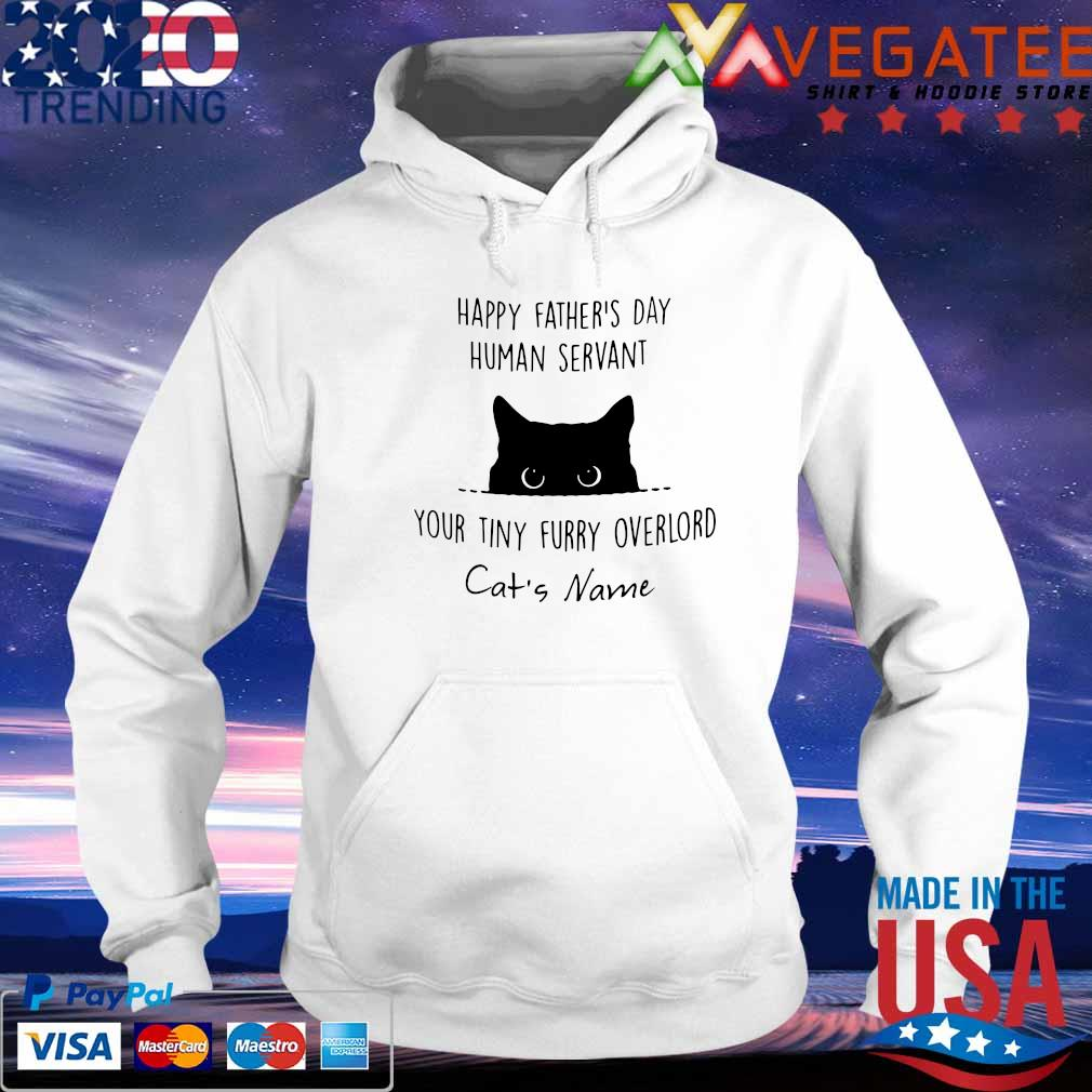 Happy Father's day Human Servant You tiny furry overlord cat's s hoodie
