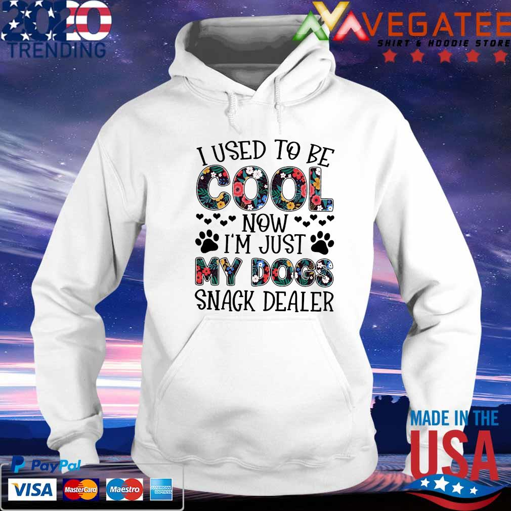 I used to be Cool now I'm Just My Dogs snack Dealer floral t-s hoodie