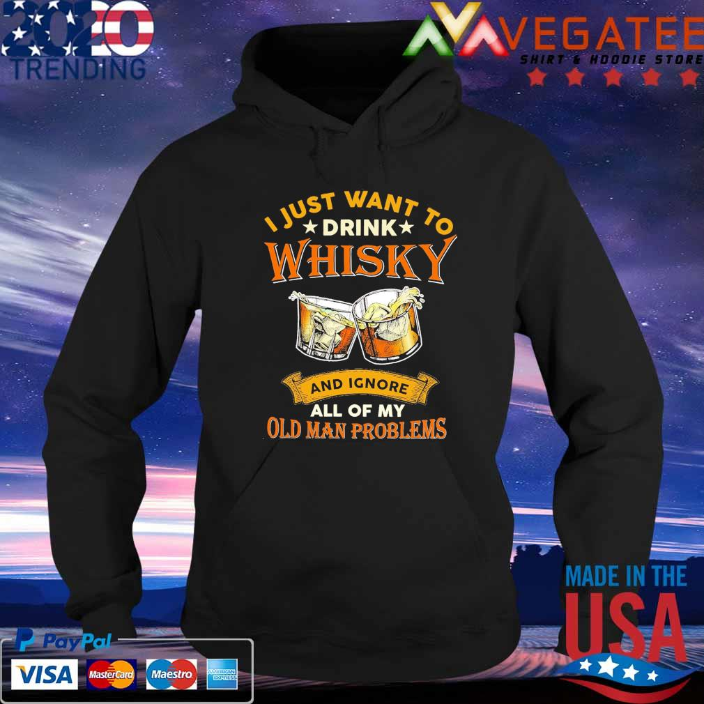Official I just want to drink Whisky and Ignore all of my Old Man problems s Hoodie