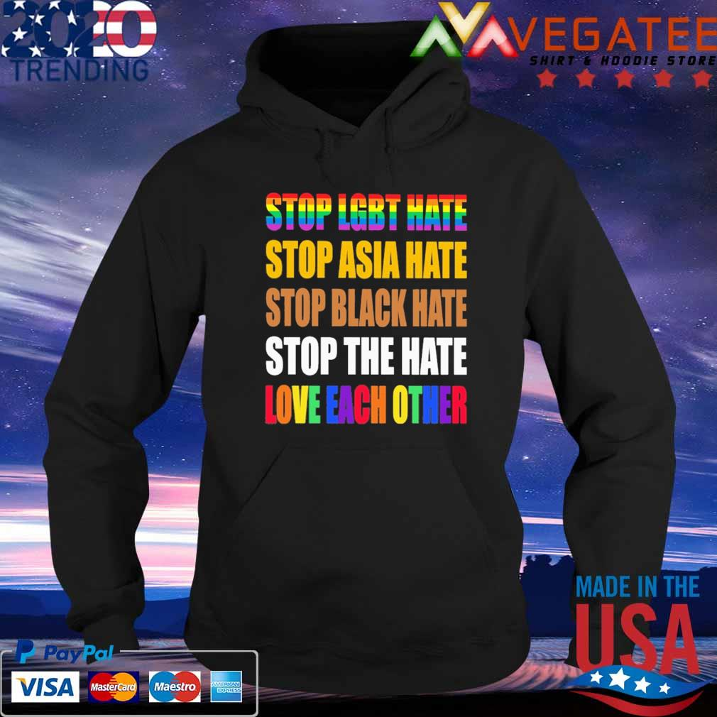 Official Stop LGBT hate stop Asia hate stop black hate stop the hate love each other s Hoodie