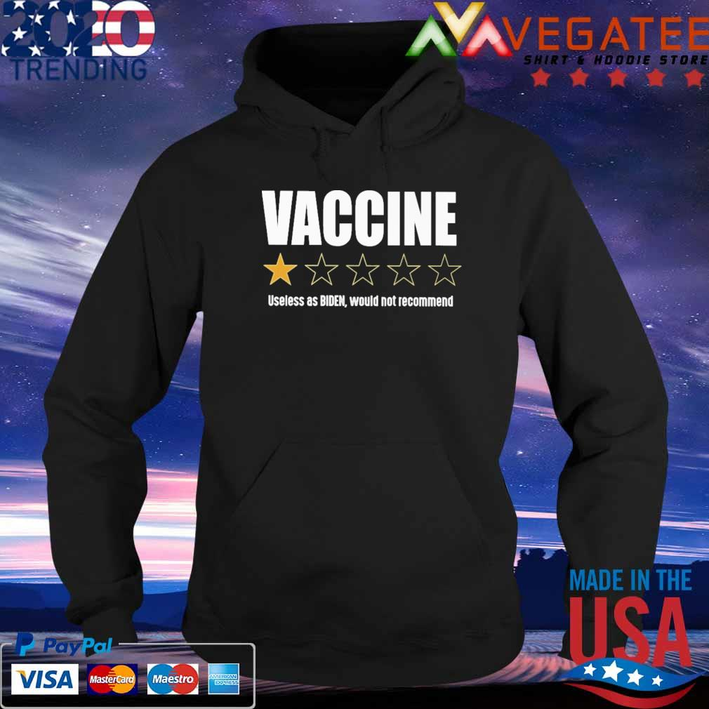 Vaccine Useless as Biden would not recommend s Hoodie